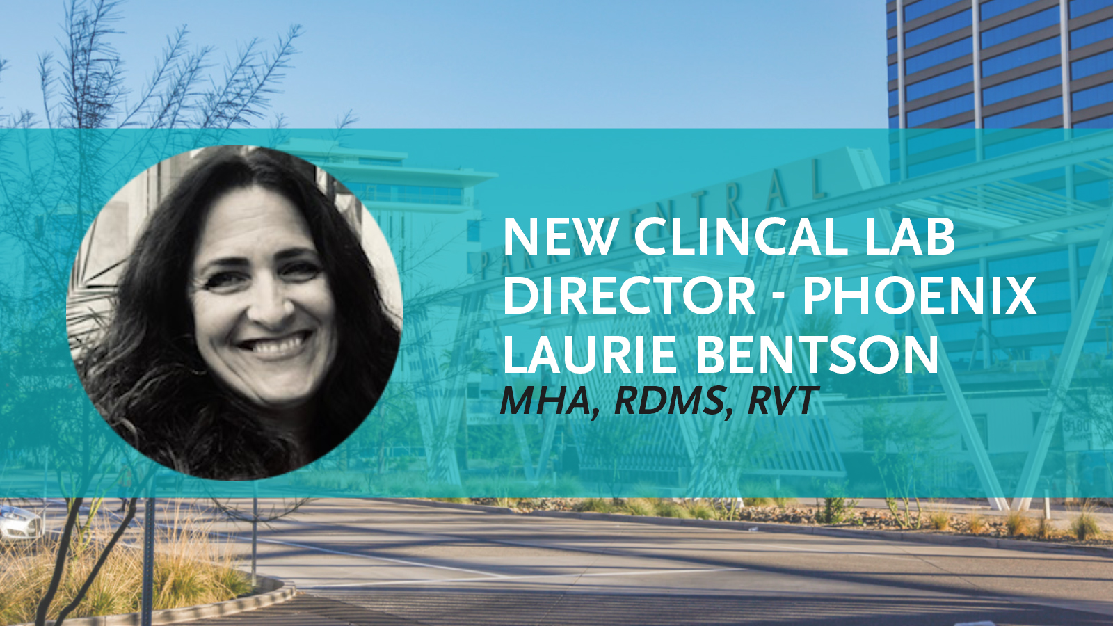 New Phoenix Clinical Lab Director Laurie Bentson