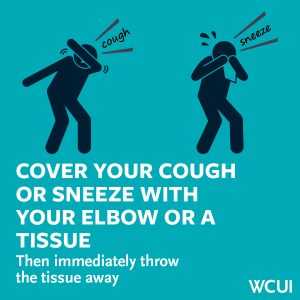 cover your cough and sneeze with your elbow or tissue